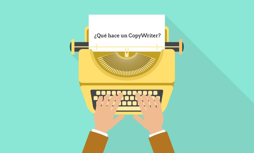 ¿Qué es un Copy Writer?